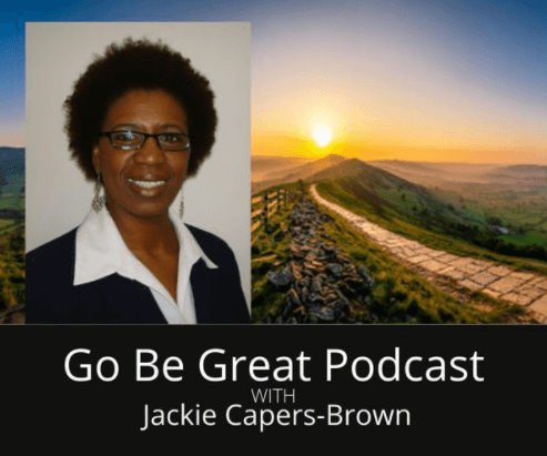 Go Be Great Podcast with Jackie Capers-Brown